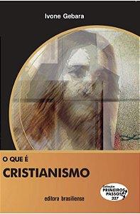 O QUE É CRISTIANISMO -COLEÇÃO PRIMEIROS PASSOS