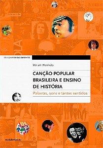 Canção Popular Brasileira e Ensino de História – Palavras, sons e tantos sentidos