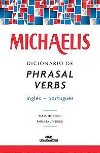 MICHAELIS DICIONÁRIO DE PHRASAL VERBS – INGLÊS-PORTUGUÊS