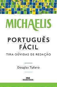 MICHAELIS PORTUGUÊS FÁCIL – TIRA-DÚVIDAS DE REDAÇÃO