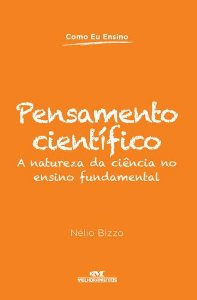 PENSAMENTO CIENTÍFICO A NATUREZA DA CIÊNCIA NO ENSINO FUNDAMENTAL