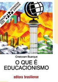O QUE É EDUCACIONISMO -COLEÇÃO PRIMEIROS PASSOS
