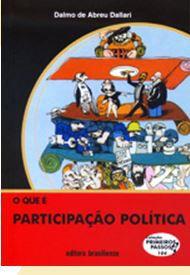 O QUE É PARTICIPAÇÃO POLÍTICA - COLEÇÃO PRIMEIROS PASSOS