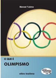 O QUE É OLIMPISMO -COLEÇÃO PRIMEIROS PASSOS