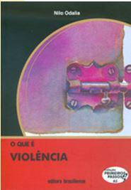O QUE É VIOLÊNCIA - COLEÇÃO PRIMEIROS PASSOS