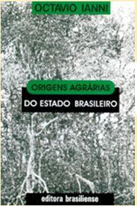 ORIGENS AGRÁRIAS DO ESTADO BRASILEIRO