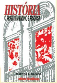 HISTÓRIA O PRAZER EM ENSINO E PESQUISA