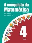 A CONQUISTA DA MATEMÁTICA - 4º ANO - ENSINO FUNDAMENTAL I - 4º ANO