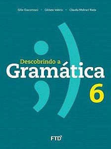 DESCOBRINDO A GRAMATICA - 6º ANO - ENSINO FUNDAMENTAL II - 6º ANO