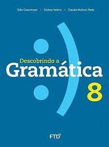 DESCOBRINDO A GRAMATICA - 8º ANO - ENSINO FUNDAMENTAL II - 8º ANO