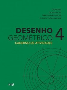 DESENHO GEOMETRICO - V.4 - CADERNO DE ATIVIDADES - 9º ANO - ENSINO FUNDAMENTAL II - 9º ANO