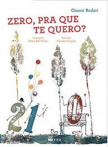 Zero, pra que te quero?