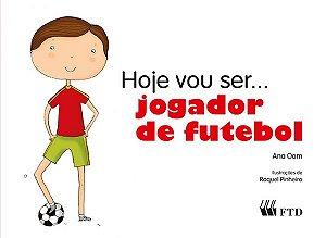 Hoje vou ser... jogador de futebol