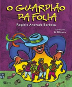 O guardião da folia