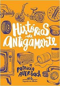 HISTORIAS DE ANTIGAMENTE