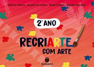 RECRIARTE COM ARTE 2º ANO