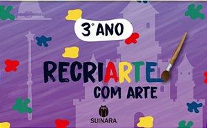 RECRIARTE COM ARTE 3º ANO
