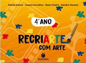 RECRIARTE COM ARTE 4º ANO