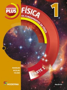 Moderna Plus Física - Volume 1 Os Fundamentos da Física