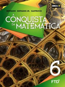 A Conquista da Matemática - 6º ano - aluno