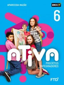 Ativa Projetos Integradores - 6º ano - aluno