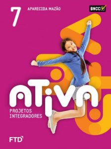 Ativa Projetos Integradores - 7º ano - aluno