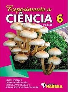 Experimente a Ciência 6º Ano - 3ª Edição