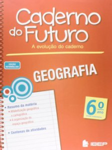 CADERNO DO FUTURO GEOGRAFIA 6 ANO