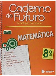 CADERNO DO FUTURO MATEMÁTICA 8 ANO