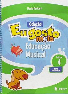 EU GOSTO MAIS ED. MUSICAL 4 ANO