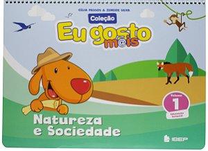 EU GOSTO MAIS NATUREZA E SOCIEDADE VOLUME 1