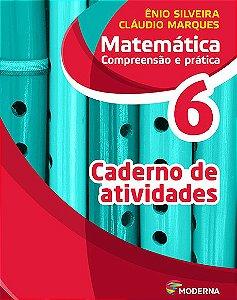 Matemática - Compreensão e prática - 6º ano - Caderno de atividades - 6ª edição - Claudio & ÊNIO