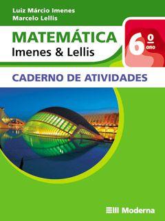 Matemática - Imenes & Lellis - 6º ano -Cad. de Atividades