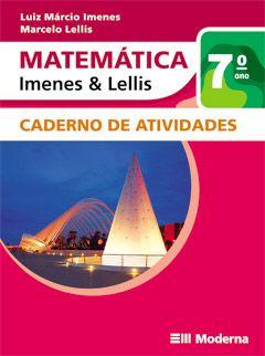 Matemática - Imenes & Lellis - 7º ano- Caderno de Atividades