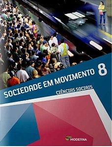 Sociedade em movimento - 8º ano