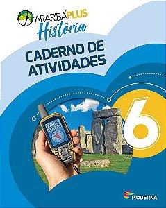 Araribá Plus - História - 6ºano - Caderno de Atividades
