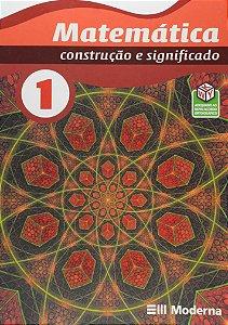 Matemática - Volume 1 Construção e significado