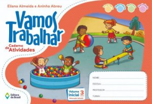 VAMOS TRABALHAR - CADERNO DE ATIVIDADES - VOLUME INICIAL