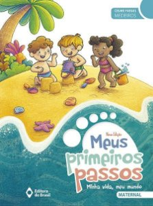 MEUS PRIMEIROS PASSOS - MINHA VIDA MEU MUNDO