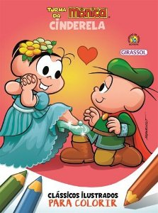 TURMA DA MÔNICA-Cinderela Clássicos ilustrados para colorir