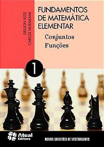 Fundamentos de Matemática Elementar - Vol. 1 - Conjuntos - Funções