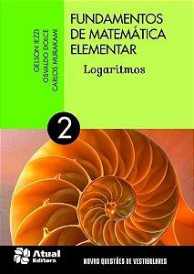 Fundamentos de Matemática Elementar - Vol. 2 - Logaritmos