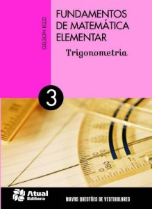 Fundamentos de Matemática Elementar - Vol. 3 - Trigonometria