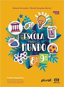 Da Escola Para O Mundo - Projeto Integrador - 8º e 9º Ano