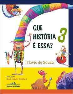 QUE HISTORIA É ESSA? 3