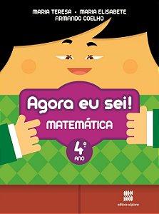 Agora Eu Sei ! Matemática - 4º Ano