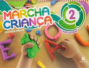Marcha Criança - Linguagem - Ed. Infantil - Vol. 2