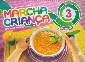 Marcha Criança - Linguagem - Ed. Infantil - Vol. 3