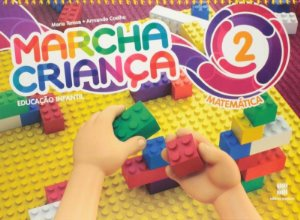 Marcha Criança - Matemática - Ed. Infantil - Vol. 2