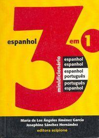 Minidicionário 3 em 1 - Espanhol / Espanhol - Espanhol / Português - Português / Espanhol